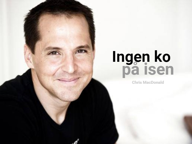 arrangementer event chris macdonald ingen ko paa isen